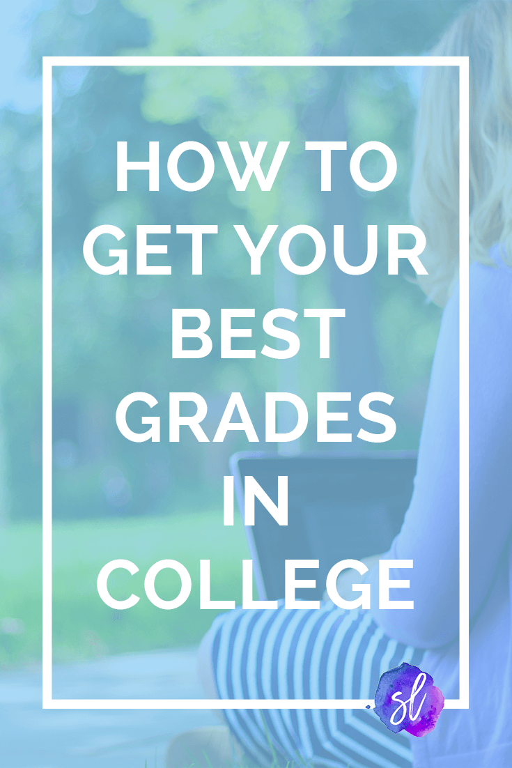 The updated and expanded ultimate guide to how to get your BEST grades in college. - Sara Laughed